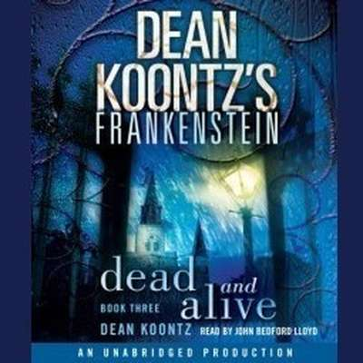 Printable Dean Koontz's Frankenstein: Dead and Alive: A Novel Audiobook Cover Art