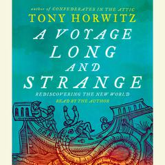 A Voyage Long and Strange Audiobook, by Tony Horwitz