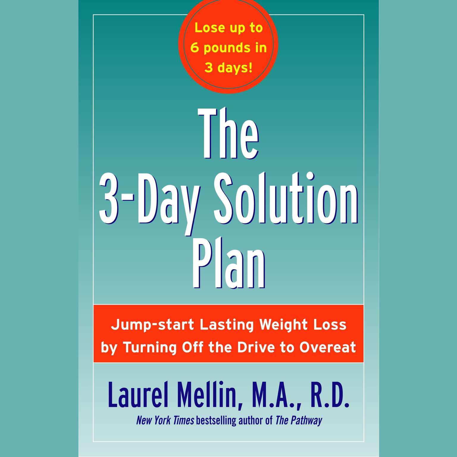 Printable The 3-Day Solution Plan: Jumpstart Lasting Weight loss by Turning Off the Drive to Overeat Audiobook Cover Art