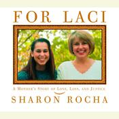 For Laci: A Mothers Story of Love, Loss, and Justice, by Sharon Rocha