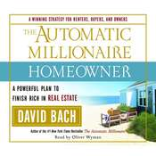 The Automatic Millionaire Homeowner: A Powerful Plan to Finish Rich in Real Estate Audiobook, by David Bach