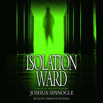 Isolation Ward Audiobook, by Joshua Spanogle