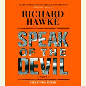 Speak of the Devil: A Novel Audiobook, by Richard Hawke