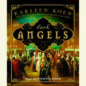 Dark Angels: A Novel, by Karleen Koen