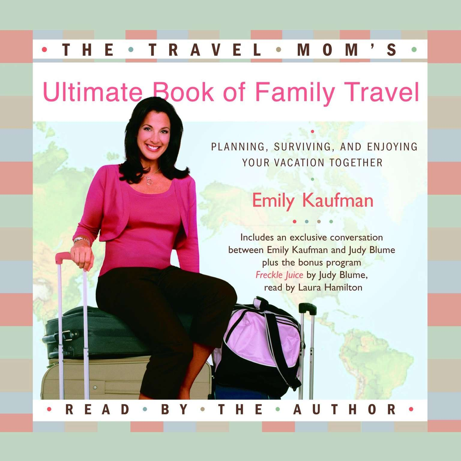 Printable The Travel Mom's Ultimate Book of Family Travel: Planning, Surviving, and Enjoying Your Vacation Together Audiobook Cover Art