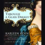 Through a Glass Darkly Audiobook, by Karleen Koen