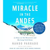 Miracle in the Andes: 72 Days on the Mountain and My Long Trek Home Audiobook, by Nando Parrado, Vince Rause