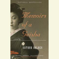 Memoirs of A Geisha Audiobook, by Arthur Golden