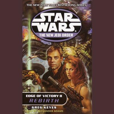 Star Wars: The New Jedi Order: Edge of Victory II: Rebirth Audiobook, by Greg Keyes