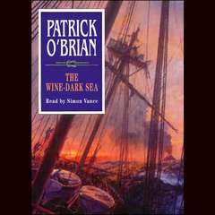The Wine-Dark Sea Audiobook, by Patrick O'Brian, Patrick O'Brian, Patrick O'Brian