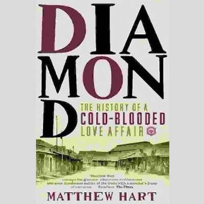 Diamond: A Journey to the Heart of an Obsession Audiobook, by Matthew Hart