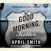 Good Morning, Killer: An Ana Grey Mystery, by April Smith