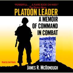Platoon Leader: A Memoir of Command in Combat Audiobook, by James R. McDonough