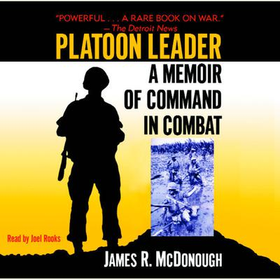 Platoon Leader (Abridged): A Memoir of Command in Combat Audiobook, by James R. McDonough