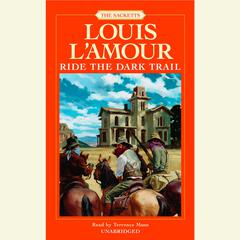 Ride the Dark Trail Audiobook, by Louis L'Amour