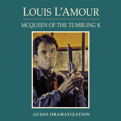 McQueen of the Tumbling K Audiobook, by Louis L'Amour