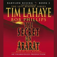 Babylon Rising: The Secret on Ararat Audiobook, by Tim LaHaye, Bob Phillips