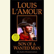 Son of a Wanted Man, by Louis L'Amour