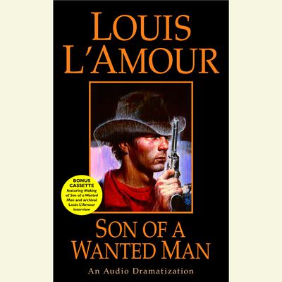 Son of a Wanted Man Audiobook, by Louis L'Amour