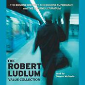 The Robert Ludlum Value Collection: The Bourne Identity, The Bourne Supremacy, The Bourne Ultimatum Audiobook, by Robert Ludlum