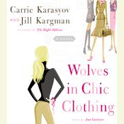 Wolves in Chic Clothing: A Novel Audiobook, by Carrie Karasyov, Jill Kargman