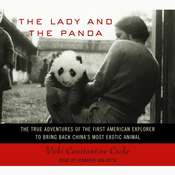 The Lady and the Panda: The True Adventures of the First American Explorer to Bring Back China's Most Exotic Animal, by Vicki Constantine Croke, Vicki Croke