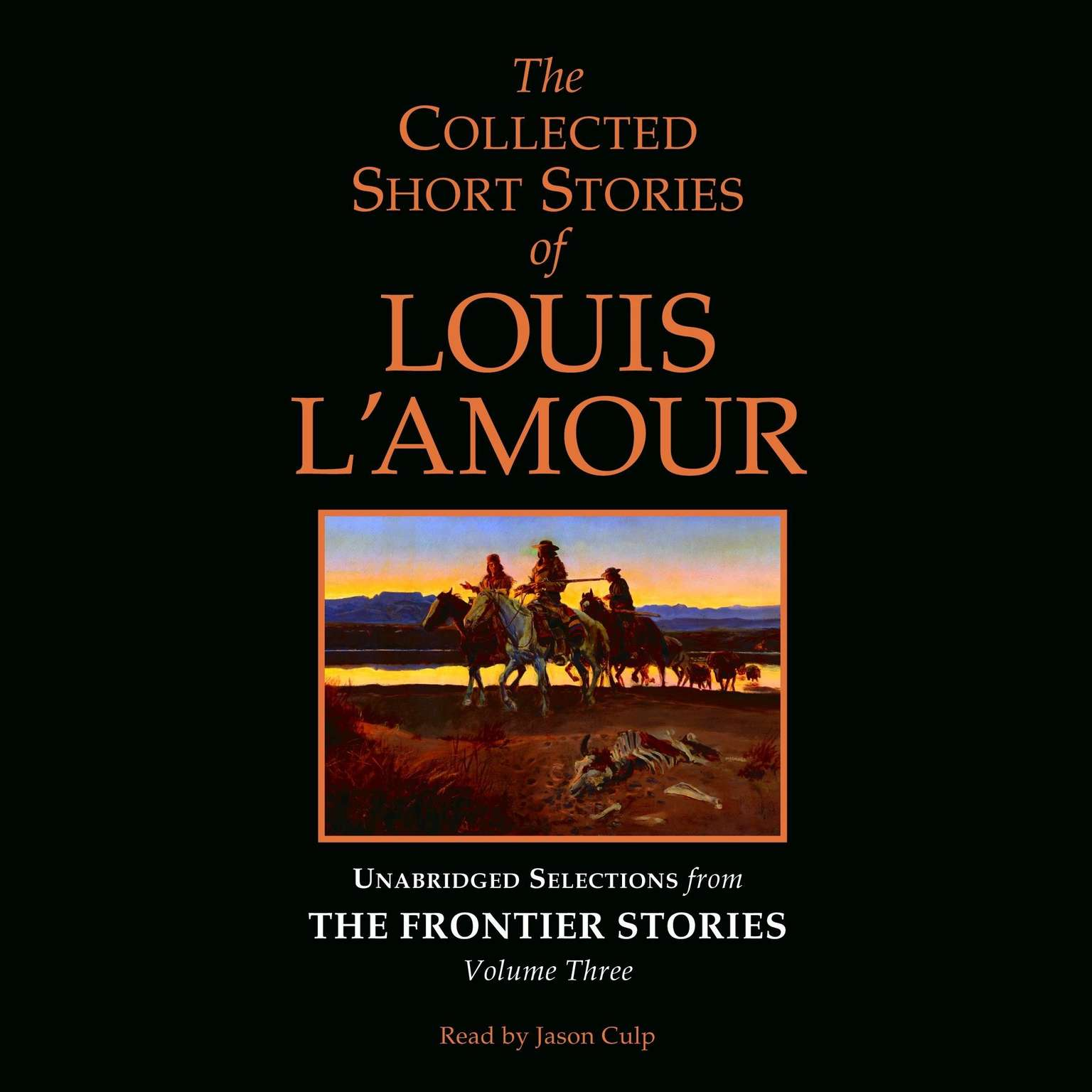 Printable The Collected Short Stories of Louis L'Amour: Unabridged Selections from The Frontier Stories: Volume 3: The Frontier Stories Audiobook Cover Art
