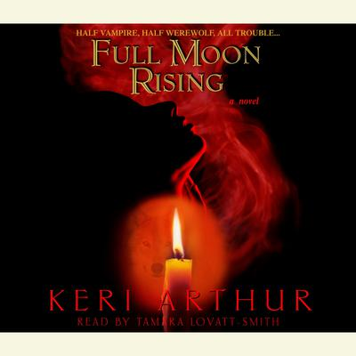 Full Moon Rising Audiobook, by