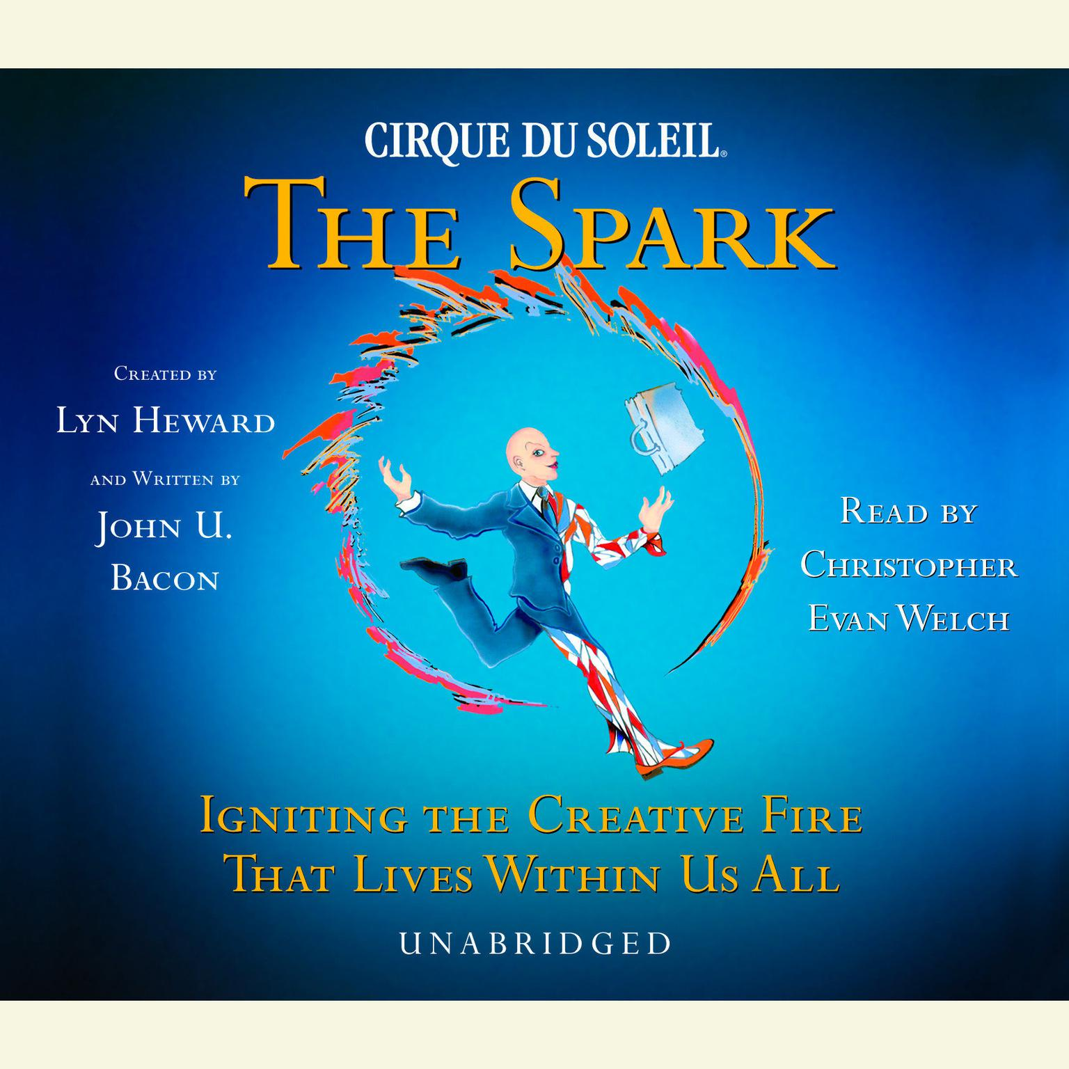 Printable CIRQUE DU SOLEIL® The Spark: Igniting the Creative Fire That Lives Within Us All Audiobook Cover Art