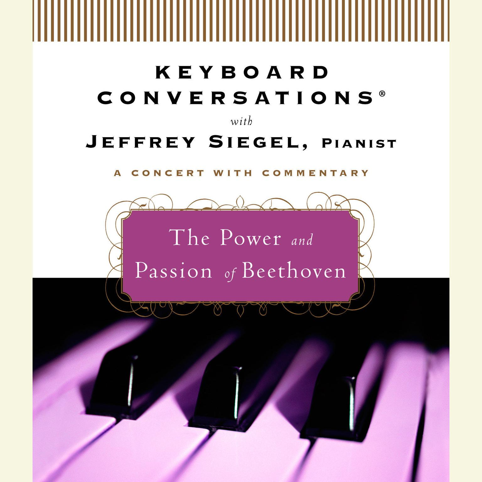 Printable Keyboard Conversations®: The Power and Passion of Beethoven Audiobook Cover Art