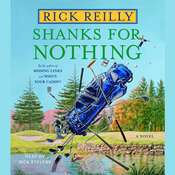 Shanks for Nothing: A Novel Audiobook, by Rick Reilly