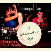 Cosmopolitan: A Bartenders Life Audiobook, by Toby Cecchini
