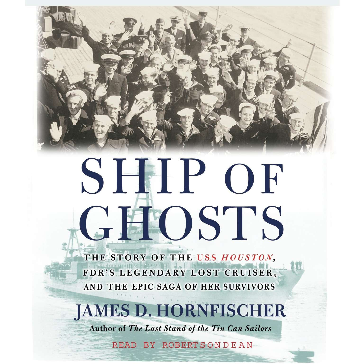 Printable Ship of Ghosts: The Story of the USS Houston, FDR's Legendary Lost Cruiser, and the Epic Saga of Her Survivors Audiobook Cover Art