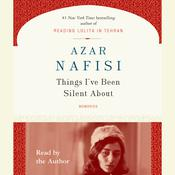 Things Ive Been Silent About, by Azar Nafisi