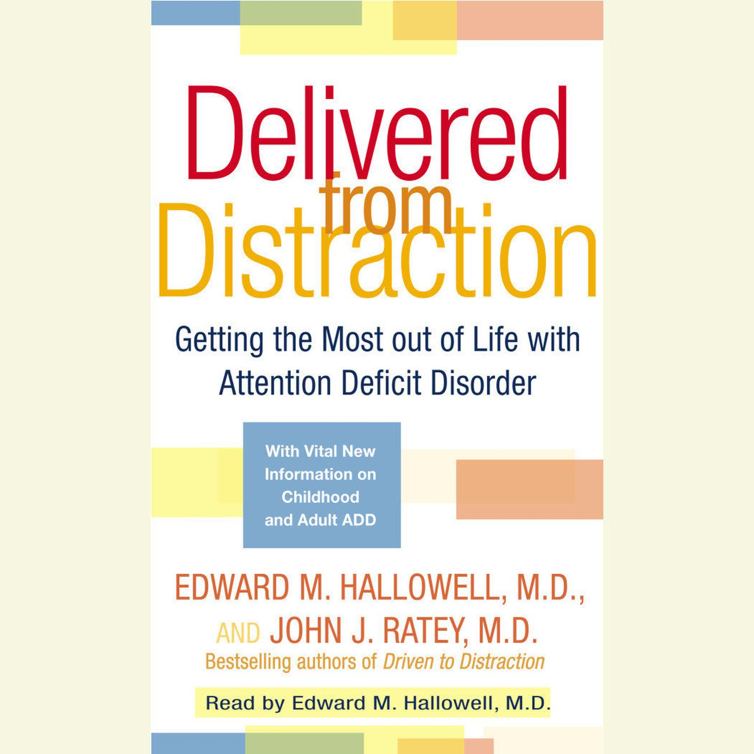 Printable Delivered from Distraction: Getting the Most out of Life with Attention Deficit Disorder Audiobook Cover Art