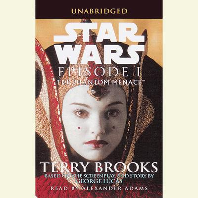 The Phantom Menace: Star Wars: Episode I Audiobook, by Terry Brooks