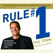 Rule #1: The Simple Strategy for Successful Investing-in Only 15 Minutes a Week! Audiobook, by Phil Town