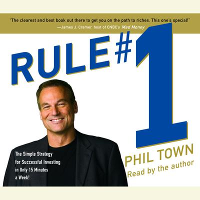 Rule #1: The Simple Strategy for Successful Investing-in Only 15 Minutes a Week! Audiobook, by