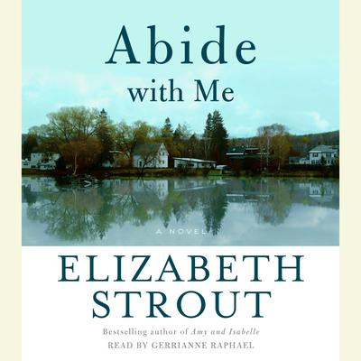 Abide with Me: A Novel Audiobook, by Elizabeth Strout