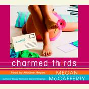 Charmed Thirds: A Novel, by Megan McCafferty
