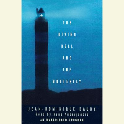 The Diving Bell and the Butterfly: A Memoir of Life in Death Audiobook, by Jean-Dominique Bauby