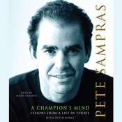 A Champions Mind: Lessons from a Life in Tennis Audiobook, by Pete Sampras