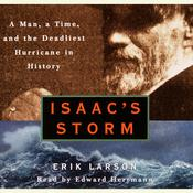 Isaac's Storm: A Man, a Time, and the Deadliest Hurricane in History Audiobook, by Erik Larson