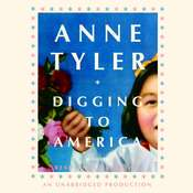 Digging to America: A Novel, by Anne Tyler