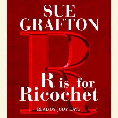 R Is For Ricochet (Abridged) Audiobook, by Sue Grafton