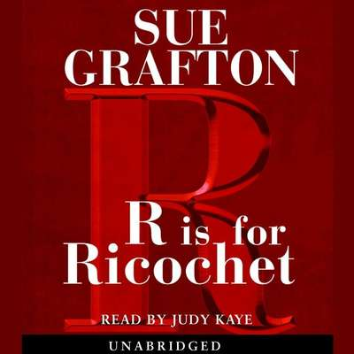 R Is For Ricochet Audiobook, by Sue Grafton
