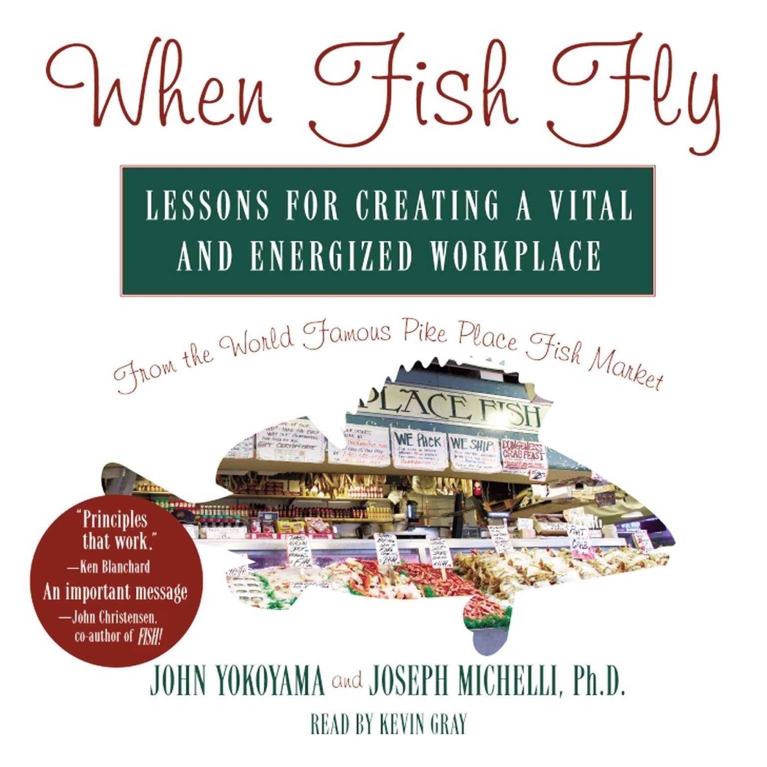 Printable When Fish Fly: Lessons for Creating a Vital and Energized Workplace from the World Famous Pike Place Fish Market Audiobook Cover Art