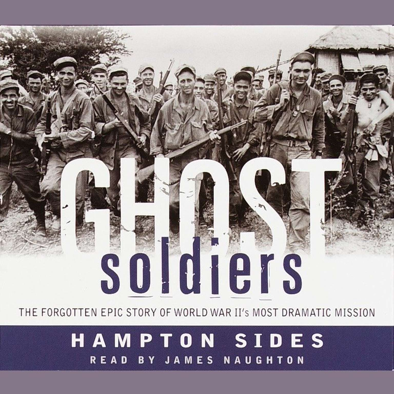 Printable Ghost Soldiers: The Forgotten Epic Story of World War II's Most Dramatic Mission Audiobook Cover Art