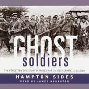Ghost Soldiers: The Forgotten Epic Story of World War IIs Most Dramatic Mission Audiobook, by Hampton Sides