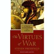 The Virtues of War: A Novel of Alexander the Great Audiobook, by Steven Pressfield
